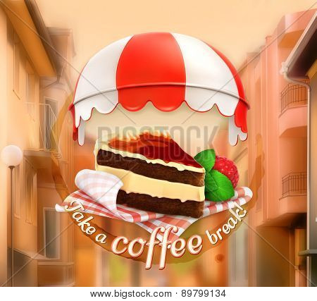 Coffee cake, an invitation to a cup of coffee, breakfast or lunch time, cafe icon on a street background with the phrase label take a coffee break written on it, vector illustration, poster card