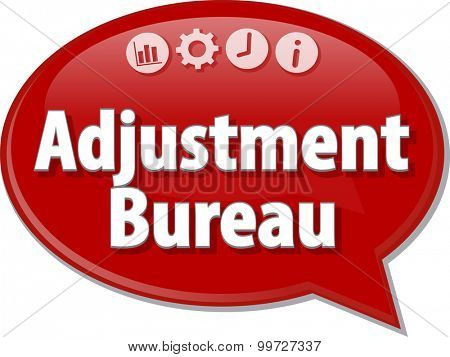 Speech bubble dialog illustration of business term saying Adjustment Bureau