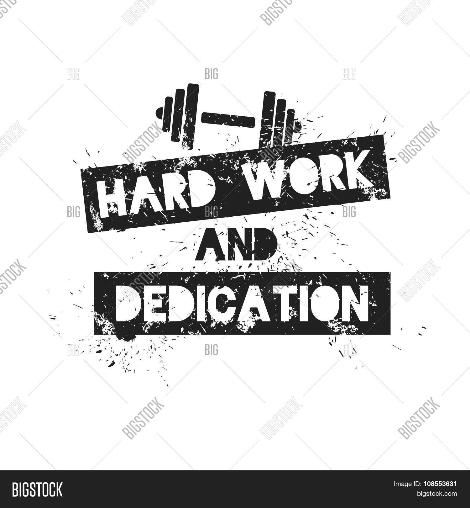 Hard Work Dedication. Motivation Vector & Photo