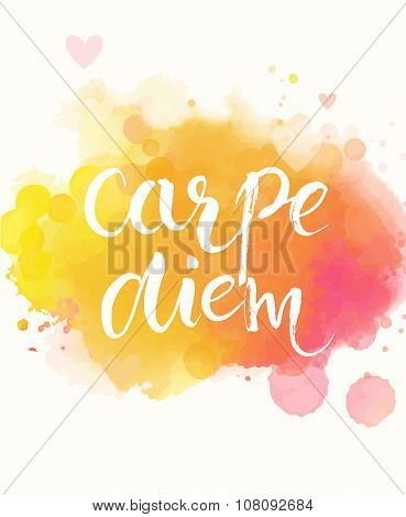 Carpe diem - latin phrase means seize the day, enjoy the moment. Inspirational quote expressive hand