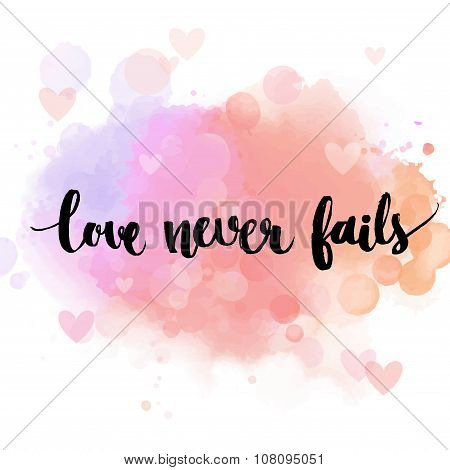 Love never fails. Black inspirational quote on pastel pink background, brush typography for poster,