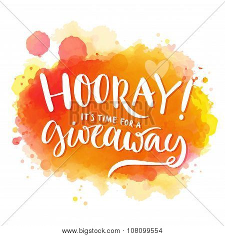 Hooray, it's time for a giveaway. Banner for social media contests and promo, positive vector letter