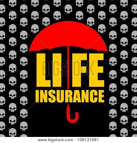 Life Insurance. Protection Against Accident And Death. Umbrella Protects From Rain Of Skulls. Concep