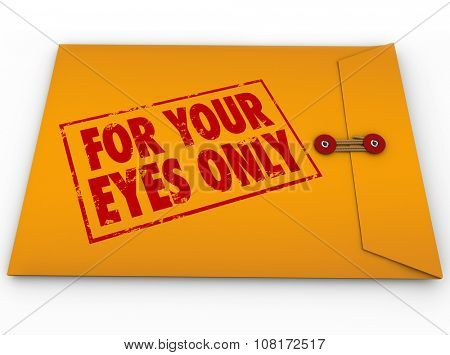 For Your Eyes Only in red grunge ink stamp on yellow envelope of classified, sensitive, private or personal secret information