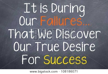 It is During our Failures...