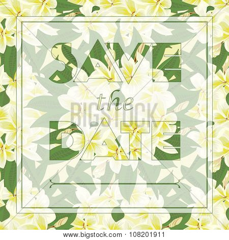 Floral Frangipani Greeting Card With The Text Save The Date.