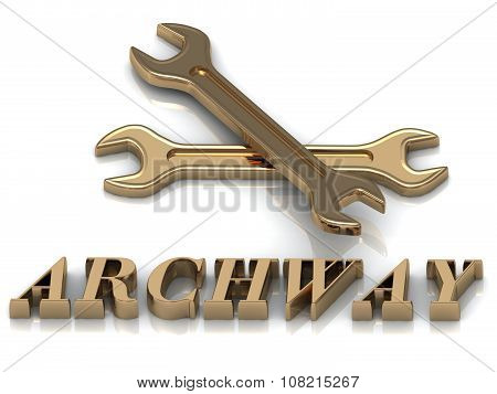 Archway- Inscription Of Metal Letters And 2 Keys