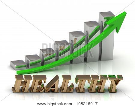 Healthy- Inscription Of Gold Letters And Graphic Growth