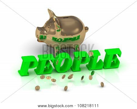 People- Inscription Of Green Letters And Gold Piggy