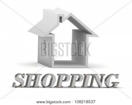 Shopping- Inscription Of Silver Letters And White House