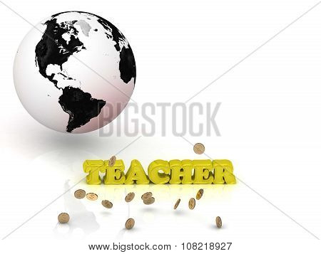 Teacher- Bright Color Letters, Black And White Earth