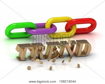 Trend- Inscription Of Bright Letters And Color Chain