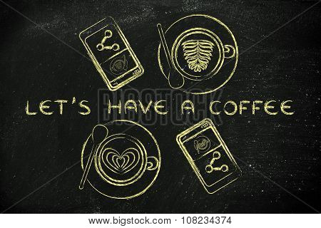 Cups With Latte Art And Phones, Illustration With Text Let's Have A Coffee