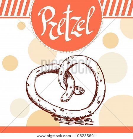 Pretzel Vector Illustration. Bakery Design. Beautiful Card With Decorative Typography Element. Pretz