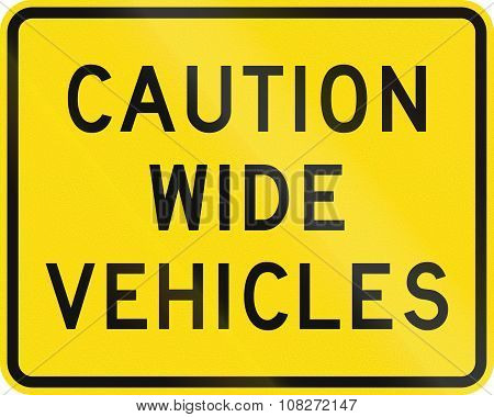 New Zealand Road Sign - Cautioning Wider Vehicles To Use Extra Caution
