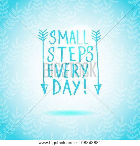 Small Steps Every Day lettering calligraphy