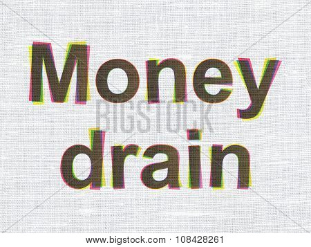 Money concept: Money Drain on fabric texture background