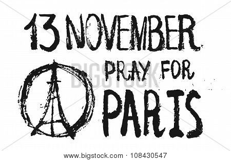 Hand drawn pray for Paris illustration, peace for Paris with words and date