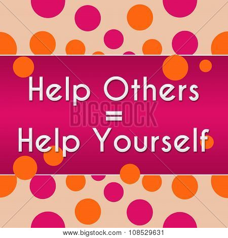 Help Others Help Yourself Peach Pink Dots