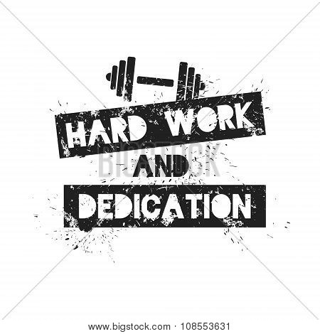 Hard Work and Dedication. Motivation and Inspirational Quote.
