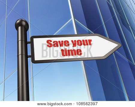 Time concept: sign Save Your Time on Building background