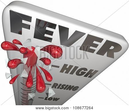 Fever word on a thermometer to illustrate taking the temperature of a sick or ill patient to determine severity of cold or flu