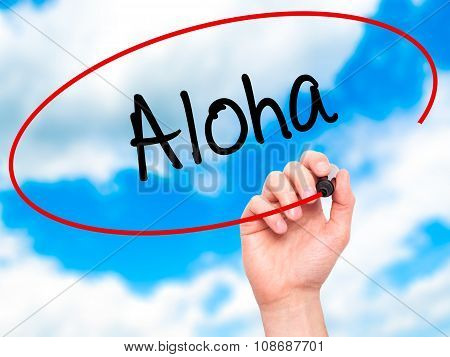 Man Hand writing Aloha with black marker on visual screen.