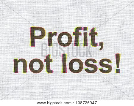 Business concept: Profit, Not Loss on fabric texture background