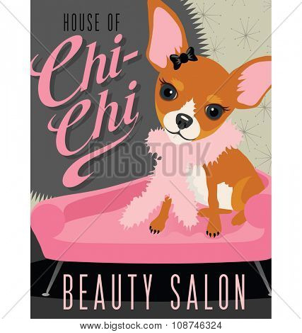 Fictional poster advertisement with cute chihuahua in beauty salon. Vector illustration.