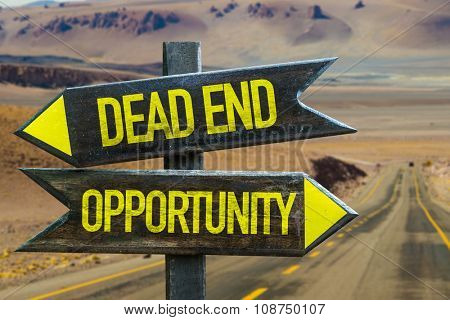 Dead End - Opportunity signpost in a desert road background