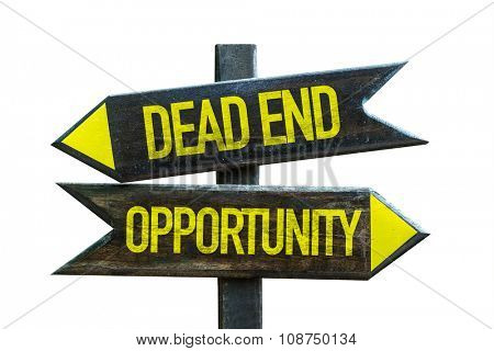 Dead End - Opportunity signpost isolated on white background