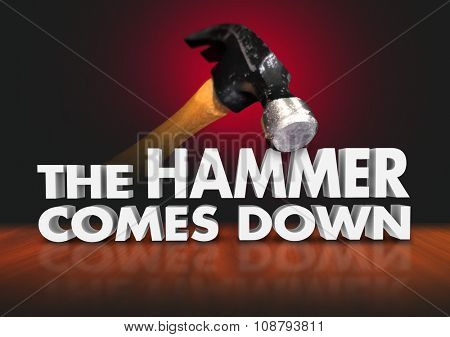 The Hammer Comes Down 3d words in a quote or saying illustrating overwhelming power or force dominating in victory