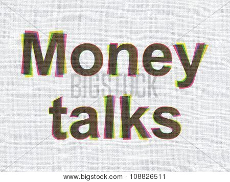 Business concept: Money Talks on fabric texture background