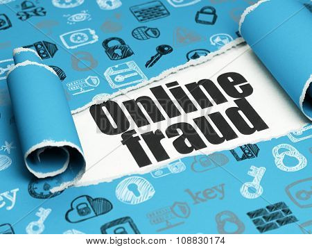Privacy concept: black text Online Fraud under the piece of  torn paper