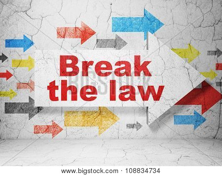 Law concept: arrow with Break The Law on grunge wall background