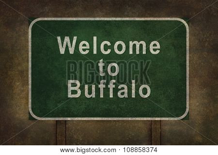 Welcome To Buffalo Roadside Sign Illustration, With Distressed Ominous Background.