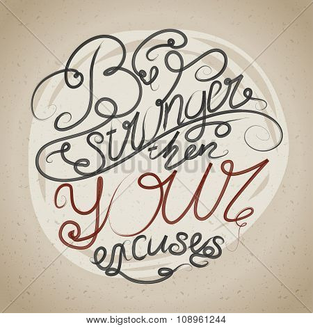 Decorative Card With Hand-drawn Lettering. Be Stronger Then Your Excuses. Creative Motivation Quote.