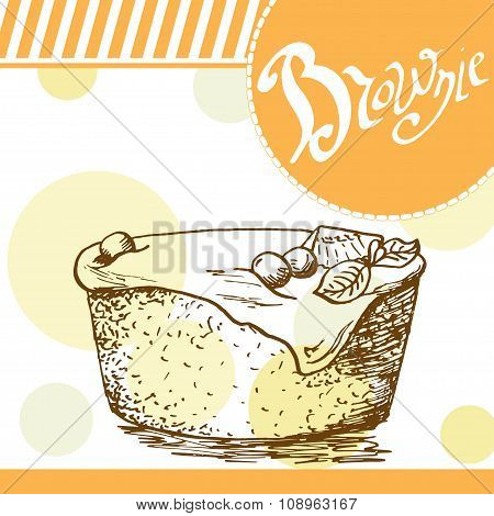 Brownie vector card. Hand-drawn poster with calligraphic element. Art illustration.  Sweet icon