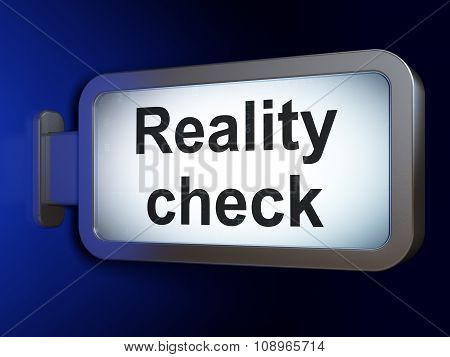 Finance concept: Reality Check on billboard background