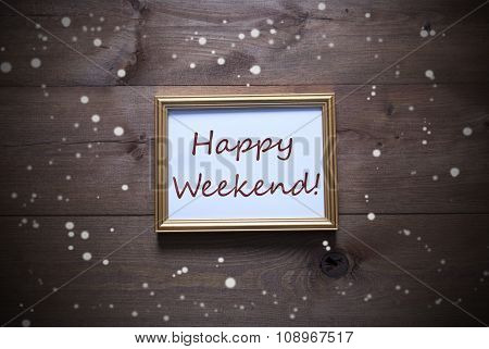 Golden Picture Frame With Happy Weekend And Snowflakes
