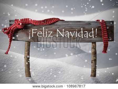 Brown Sign Feliz Navidad Means Merry Christmas,Snow, Snowfalkes