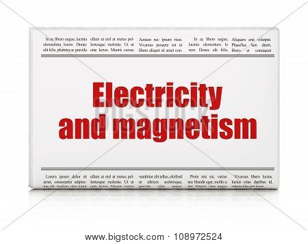 Science concept: newspaper headline Electricity And Magnetism