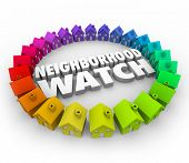 Постер, плакат: Neighborhood Watch words in 3d letters surrounded by houses or homes for an organized patrol to prev