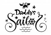Daddys Sailor Quote. Baby Shower Hand Drawn Calligraphy And Grotesque Style Lettering Logo Phrase. poster