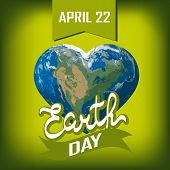 Poster With Earth Day. Earth In Heart Shape With America Continent.  Illustration Of Our Planet. Ear poster