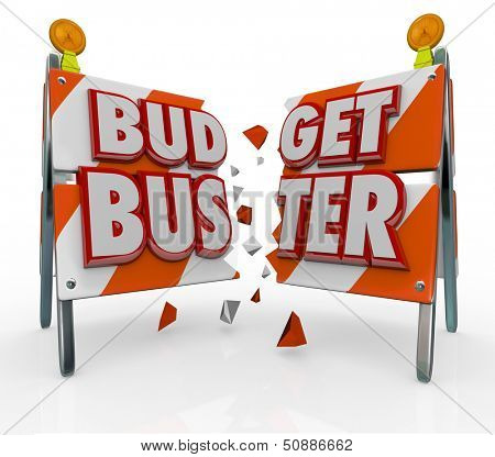 The words Budget Buster on a breaking barricade to illustrate expensives that are beyond your means
