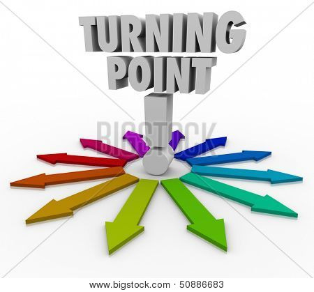 Which path will you choose when you reach the Turning Point, illustrated by these several colorful arrows in different directions?