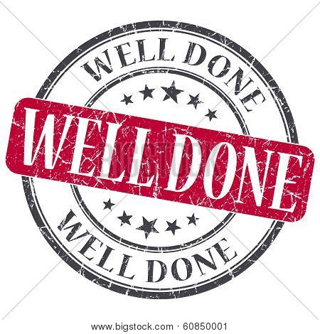 Well Done Red Grunge Round Stamp On White Background