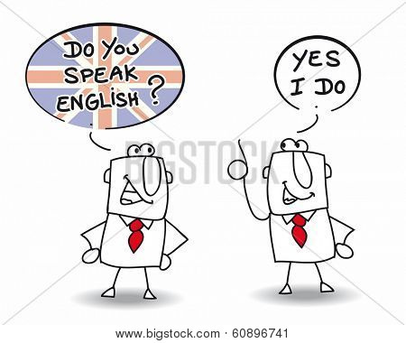 Do you speak english. Two men are speaking english.