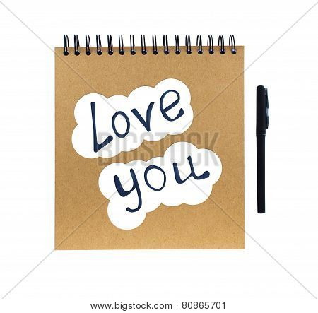 I love you and notebook with pen